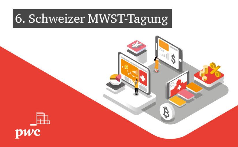 PwC's 6. Schweizer MWST-Tagung